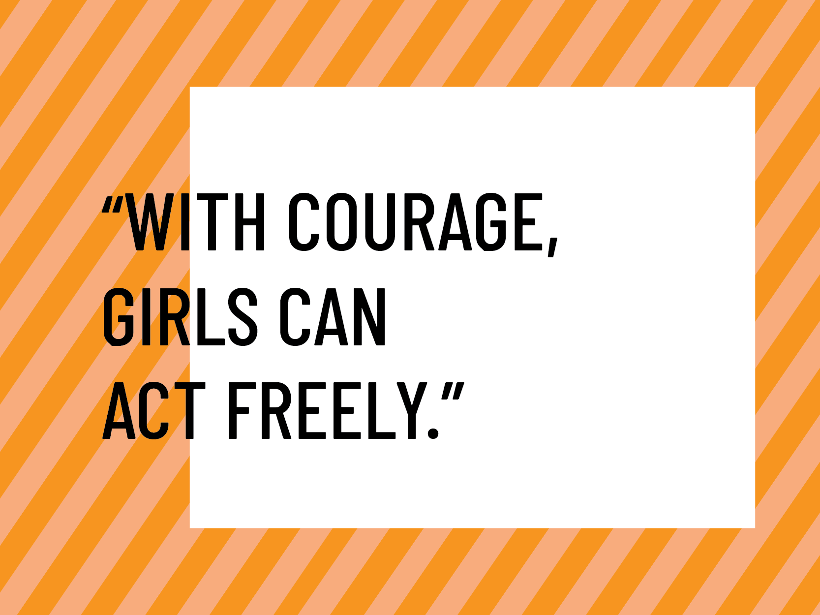 the importance of courage in the devleopment of girls