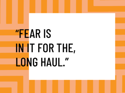 building a better relationship with fear