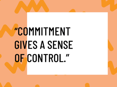 commitment gives a sense of control