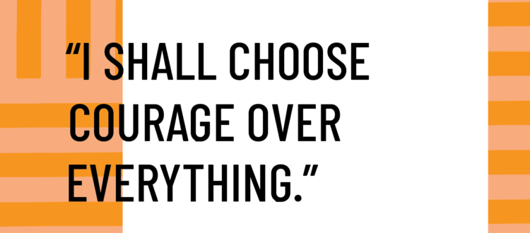 courage over everything manifesto