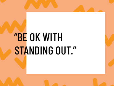 be ok with standing out