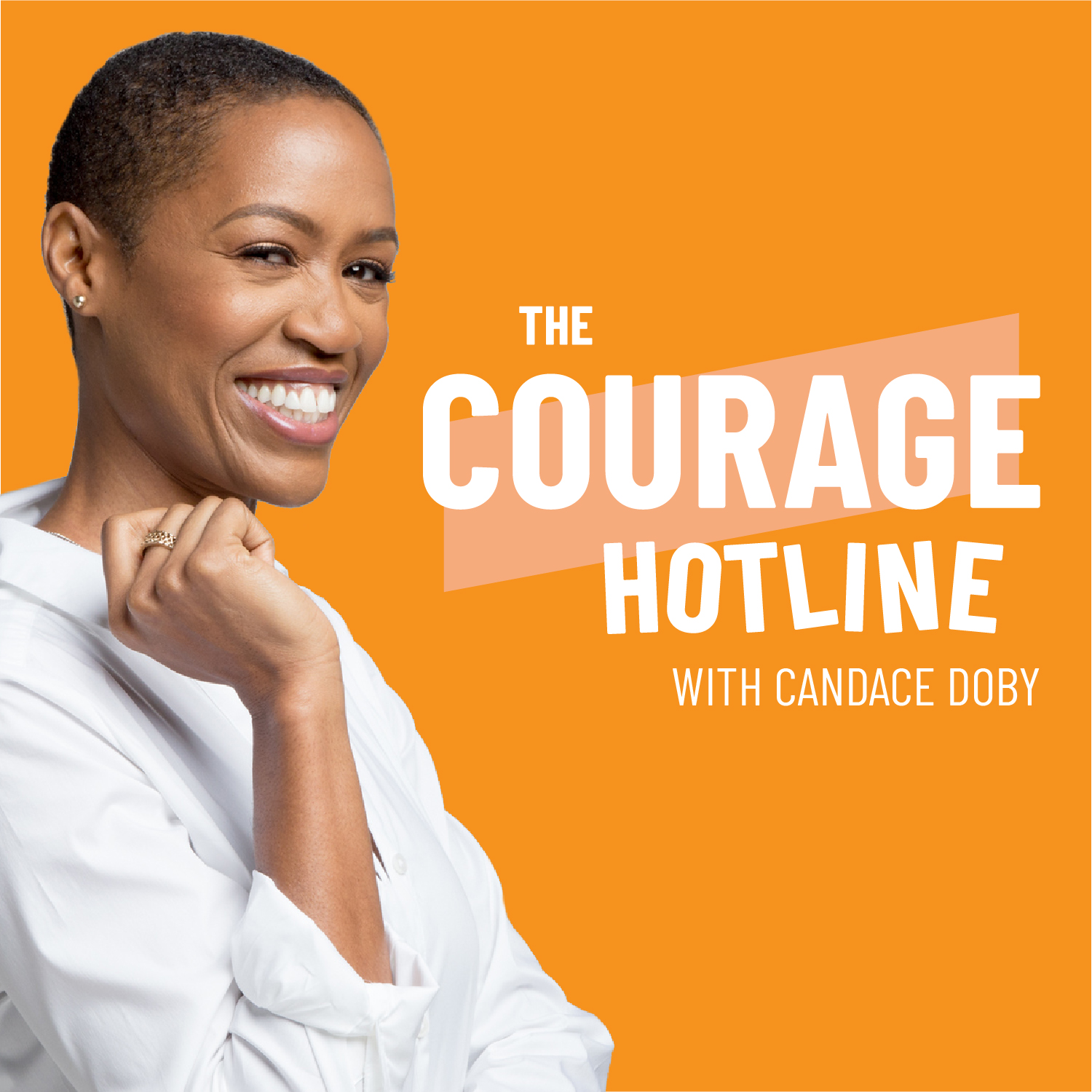 The Courage Hotline with Candace Doby
