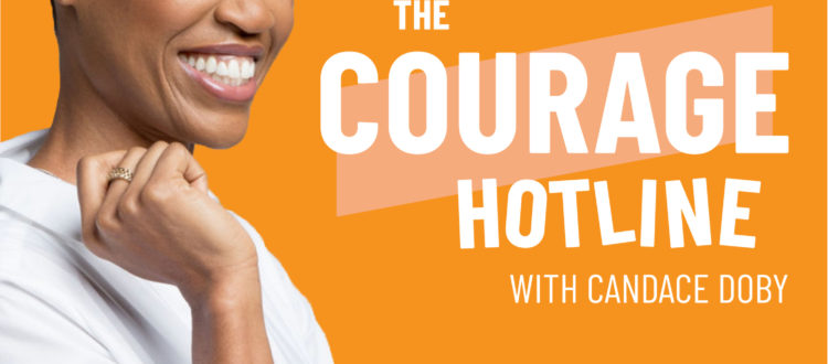 The Courage Hotline Podcast
